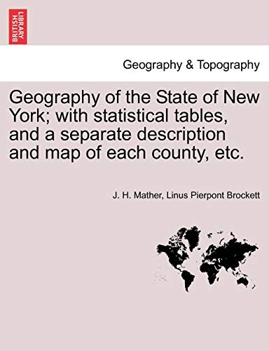 9781241604189: Geography of the State of New York; with statistical tables, and a separate description and map of each county, etc.