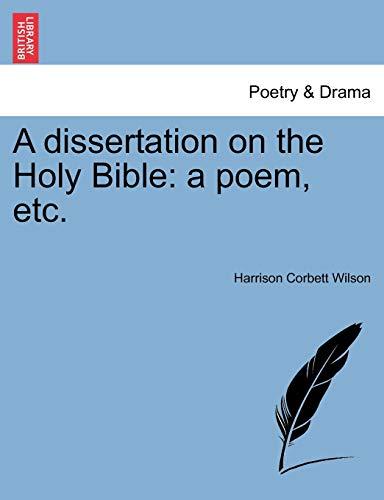 A dissertation on the Holy Bible: a: Wilson, Harrison Corbett