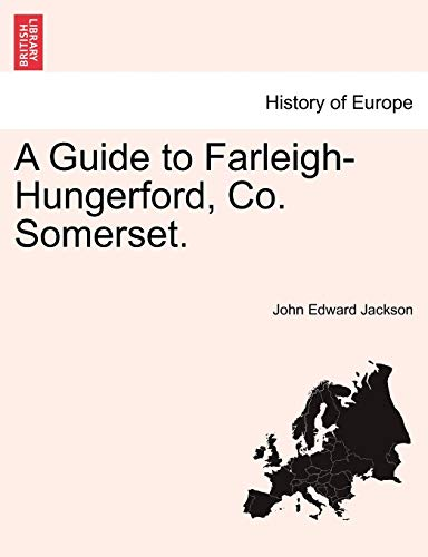 9781241606428: A Guide to Farleigh-Hungerford, Co. Somerset.