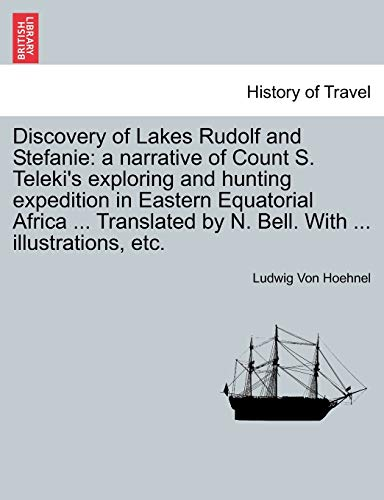 Discovery of Lakes Rudolf and Stefanie: a narrative of Count S. Teleki's exploring and hunting...