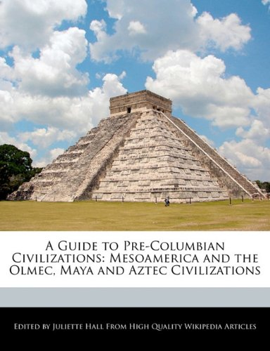 9781241611545: A Guide to Pre-Columbian Civilizations: Mesoamerica and the Olmec, Maya and Aztec Civilizations