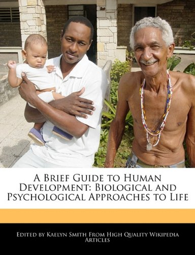 A Brief Guide to Human Development: Biological: Smith, Kaelyn