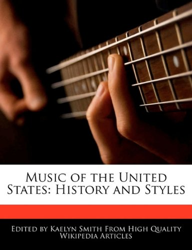 Music of the United States: History and: Kaelyn Smith