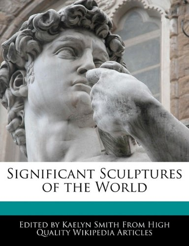 Significant Sculptures of the World: Smith, Kaelyn