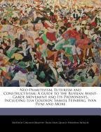 9781241614898: Neo-Primitivism, Futurism and Constructivism: A Guide to the Russian Avant-Garde Movement and Its Proponents, Including Ilya Golosov, Samuil Feinberg,