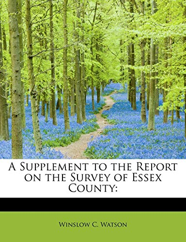 A Supplement to the Report on the: Winslow C Watson