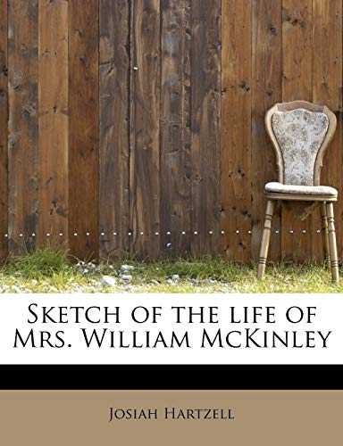 9781241622732: Sketch of the Life of Mrs. William McKinley