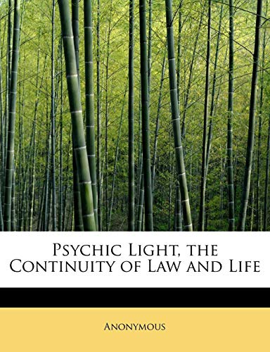 Psychic Light, the Continuity of Law and: Anonymous