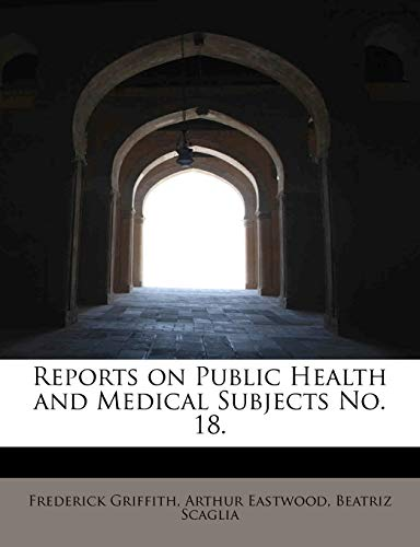 9781241626624: Reports on Public Health and Medical Subjects No. 18.