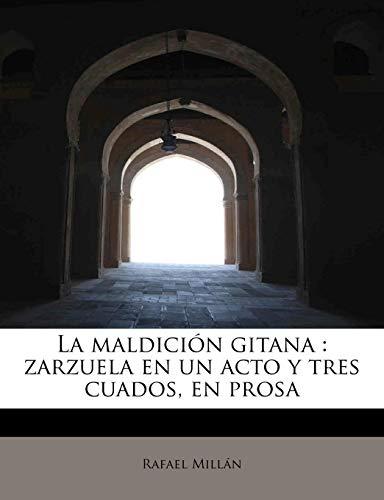 La maldición gitana: zarzuela en un acto: Millán, Rafael