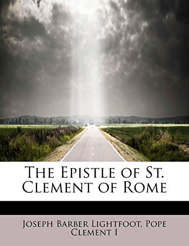9781241630492: The Epistle of St. Clement of Rome