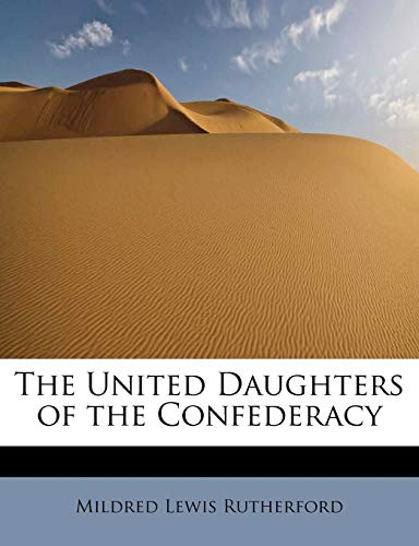 9781241631468: The United Daughters of the Confederacy
