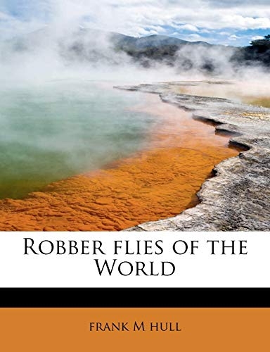 9781241631673: Robber flies of the World