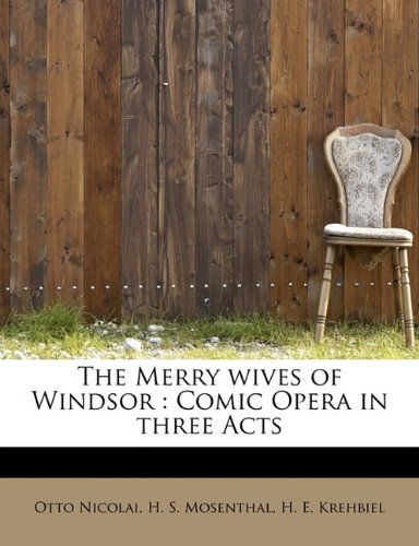 9781241632212: The Merry wives of Windsor: Comic Opera in three Acts