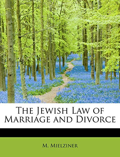 The Jewish Law of Marriage and Divorce: Mielziner, M.