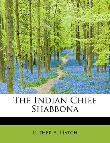 9781241637347: The Indian Chief Shabbona