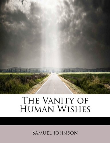 9781241639228: The Vanity of Human Wishes