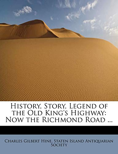 9781241639747: History, Story, Legend of the Old King's Highway: Now the Richmond Road