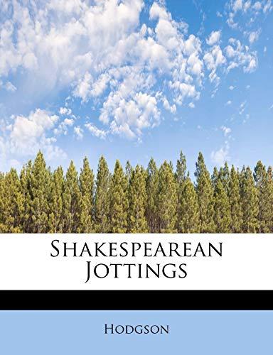 Shakespearean Jottings (1241642060) by Hodgson