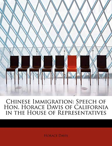 9781241643188: Chinese Immigration: Speech of Hon. Horace Davis of California in the House of Representatives