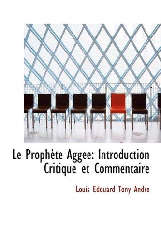 9781241648091: Le Prophète Aggée: Introduction Critique et Commentaire