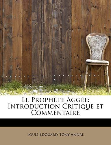 9781241648107: Le Prophète Aggée: Introduction Critique et Commentaire
