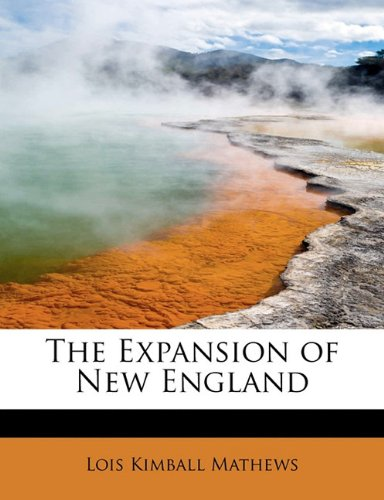 9781241648152: The Expansion of New England