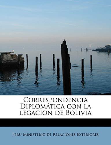 9781241650469: Correspondencia Diplomática con la legacion de Bolivia (Spanish Edition)
