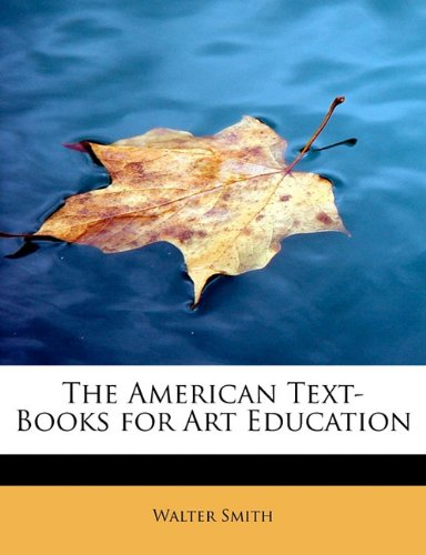 9781241652159: The American Text-Books for Art Education