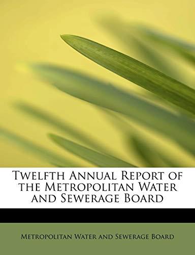 Twelfth Annual Report of the Metropolitan Water: Metropolitan Water and