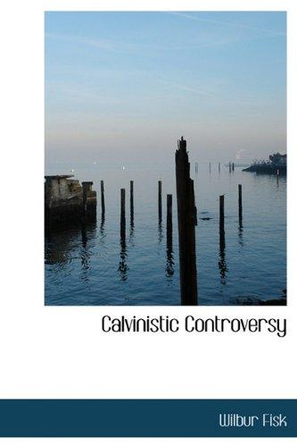 9781241654993: Calvinistic Controversy