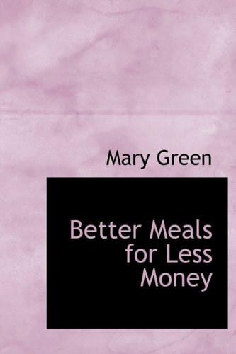 9781241655433: Better Meals for Less Money