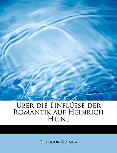 9781241656713: Uber die Einflüsse der Romantik auf Heinrich Heine