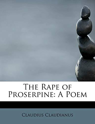 9781241660529: The Rape of Proserpine: A Poem