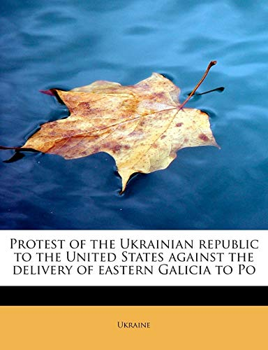 Protest of the Ukrainian republic to the United States against the delivery of eastern Galicia to Po (1241660816) by Ukraine