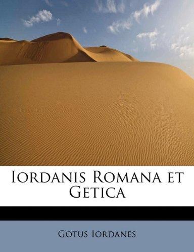 9781241660963: Iordanis Romana et Getica