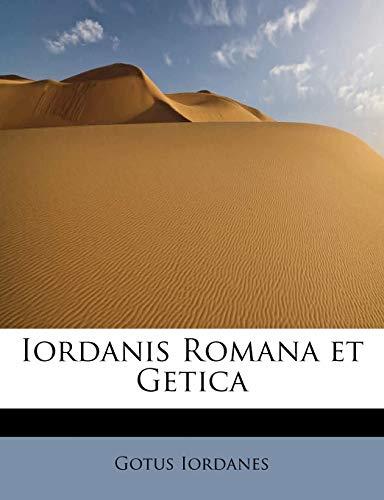 9781241660970: Iordanis Romana et Getica