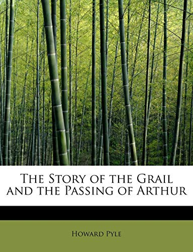 The Story of the Grail and the Passing of Arthur (9781241663155) by Howard Pyle