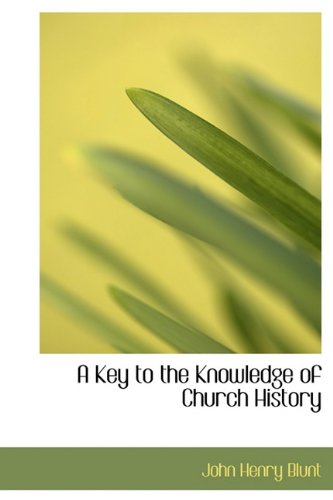 9781241667535: A Key to the Knowledge of Church History