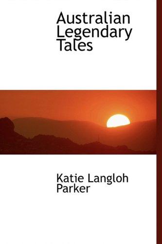 9781241668136: Australian Legendary Tales