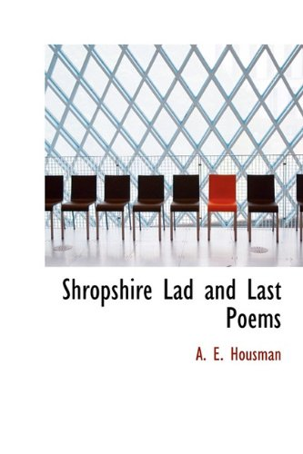 9781241672058: Shropshire Lad and Last Poems