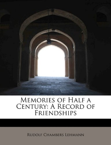 9781241672317: Memories of Half a Century: A Record of Friendships