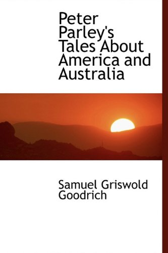 9781241675080: Peter Parley's Tales about America and Australia