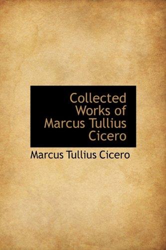 9781241676797: Collected Works of Marcus Tullius Cicero