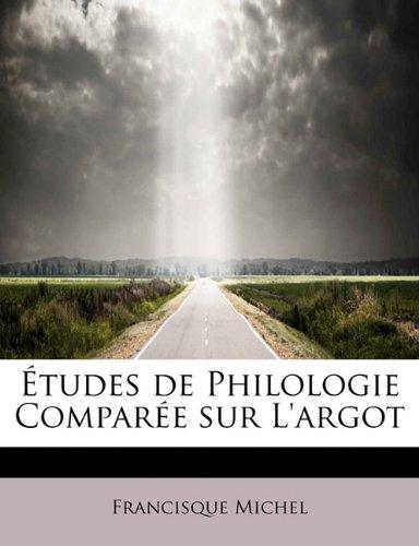 9781241679774: Études de Philologie Comparée sur L'argot (French Edition)