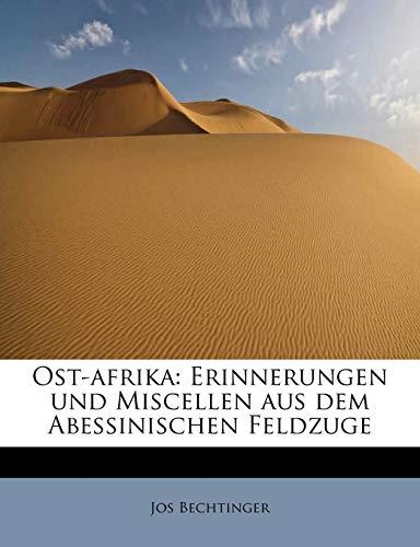 9781241680190: Ost-afrika: Erinnerungen und Miscellen aus dem Abessinischen Feldzuge