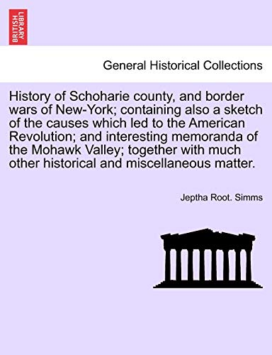 History of Schoharie county, and border wars: Simms, Jeptha Root.