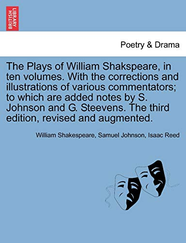 The Plays of William Shakspeare, in ten volumes. With the corrections and illustrations of various commentators; to which are added notes by S. ... The third edition, revised and augmented. (1241692661) by Shakespeare, William; Johnson, Samuel; Reed, Isaac