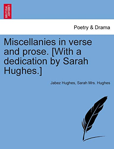 Miscellanies in verse and prose. [With a: Hughes, Jabez