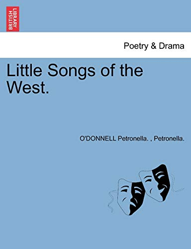Little Songs of the West.: Petronella., O'DONNELL Petronella.